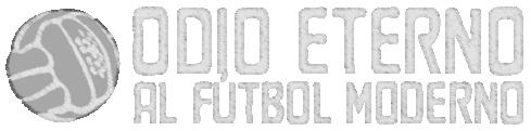 Odio Eterno Al Futbol Moderno - Nostálgicos del fútbol de antaño